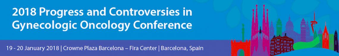 Progress and Controversies in Gynecologic Oncology Conference 2018